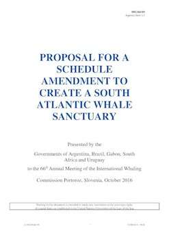 IWC/66/09 - Proposal for a Schedule Amendment to create a South Atlantic Whale Sanctuary (submitted by Argentina, Brazil, Gabon, South Africa and Uruguay)